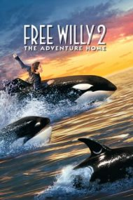 Free Willy 2: The Adventure Home – Salvați-l pe Willy 2 (1995)