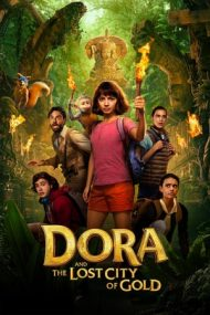Dora and the Lost City of Gold – Dora în căutarea Orașului Secret (2019)
