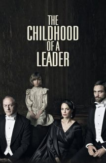 The Childhood of a Leader – Copilăria unui lider (2015)