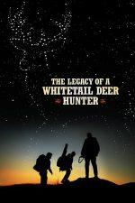 The Legacy of a Whitetail Deer Hunter – Moștenirea vânătorului de căprioare (2017)