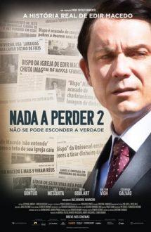 Nothing to Lose 2 – Edir Macedo: Nimic de pierdut 2 (2019)