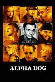 Alpha Dog – Mascul necruțător (2006)