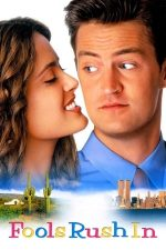 Fools Rush In – Graba strică treaba (1997)