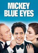 Mickey Blue Eyes – Mickey, Ochi Albaștri (1999)