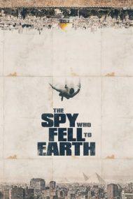 The Spy Who Fell to Earth – Demascarea unui spion (2019)