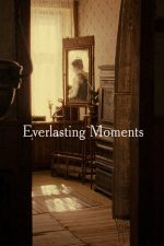 Everlasting Moments – Clipe nemuritoare (2008)