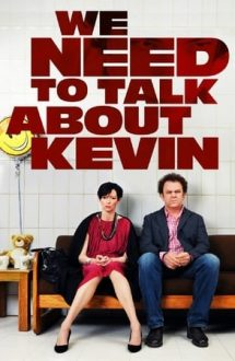 We Need to Talk About Kevin – Trebuie să vorbim despre Kevin (2011)