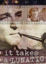 It Takes a Lunatic – Trebuie să fii nebun (2019)