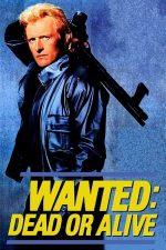 Wanted: Dead or Alive – Pe viață și pe moarte (1986)