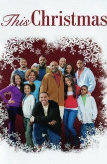 This Christmas – Acasă de Crăciun (2007)