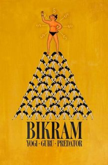 Bikram: Yogi, Guru, Predator – Bikram: Yoghin, guru, agresor (2019)