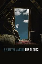 A Shelter Among the Clouds – Un refugiu printre nori (2018)