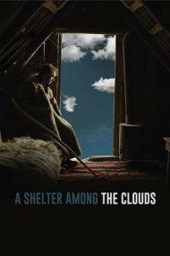 A Shelter Among the Clouds – Un refugiu printre nori (2018)