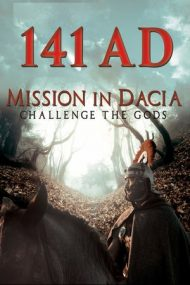 141 A.D. Mission in Dacia – 141 A.D Misiune în Dacia (2018)