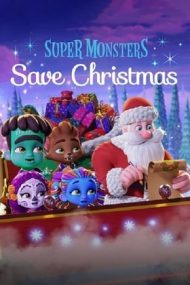 Super Monsters Save Christmas – Supermonstruleții salvează Crăciunul (2019)