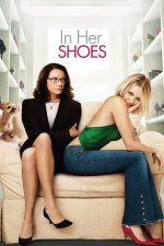 In Her Shoes – Eu cu sora mea mai mică (2005)