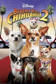 Beverly Hills Chihuahua 2 – Chihuahua de Beverly Hills 2 (2011)