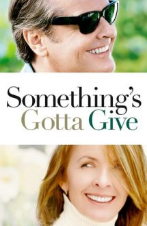 Something's Gotta Give – Ceva, ceva tot o ieși (2003)