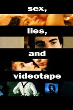 Sex, Lies, and Videotape – Sex, minciuni și casete video (1989)