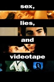 Sex, Lies, and Videotape – Sex, minciuni și casete video (1989)
