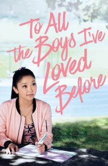 To All the Boys I've Loved Before – Tuturor băieților pe care i-am iubit (2018)