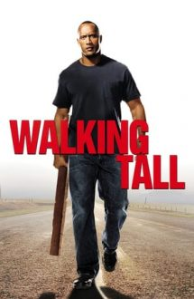 Walking Tall – Praf și pulbere (2004)