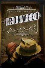 Ironweed – Iarba răului (1987)