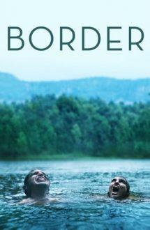 Border – La graniță (2018)