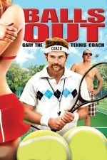 Balls Out: Gary the Tennis Coach – Tenis pentru începători (2009)