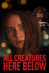 All Creatures Here Below (2018)