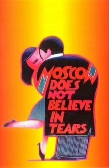 Moscow Does Not Believe in Tears – Moscova nu crede în lacrimi (1980)