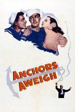 Anchors Aweigh – Ridicați ancora! (1945)