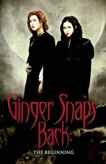 Ginger Snaps Back: The Beginning – Transformare: Începutul (2004)