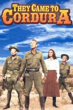 They Came to Cordura – Drumul spre Cordura (1959)