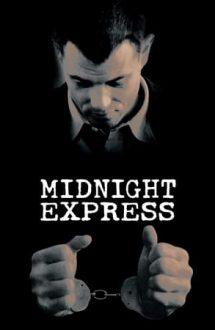 Midnight Express – Expresul de la miezul nopții (1978)