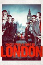 Once Upon a Time in London – A fost odată în Londra (2019)
