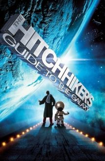 The Hitchhiker's Guide to the Galaxy – Ghidul Autostopistului Galactic (2005)