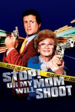 Stop! Or My Mom Will Shoot – Stai, că trage mama! (1992)