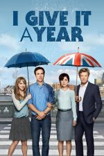 I Give It a Year – Primul an de căsnicie (2013)