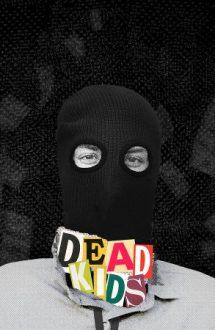 Dead Kids – Sunteți terminați! (2019)