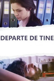 Departe de tine (2017)