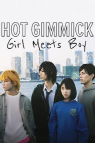 Hot Gimmick: Girl Meets Boy – Hot Gimmick: O fată întâlnește un băiat (2019)