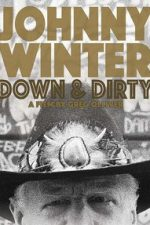 Johnny Winter: Down & Dirty (2014)