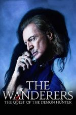 The Wanderers: The Quest of The Demon Hunter – Vânătorul de spirite (2017)