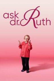 Ask Dr. Ruth – Dr. Ruth știe (2019)