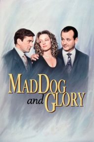 Mad Dog and Glory – O femeie drept răsplată (1993)