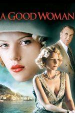 A Good Woman – O femeie pe cinste! (2004)
