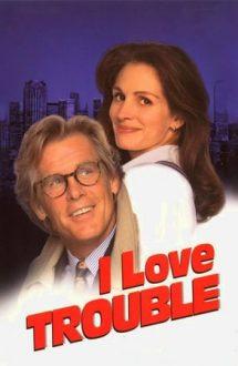 I Love Trouble – Ador încurcăturile (1994)