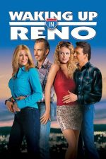 Waking Up in Reno – Trezindu-te in Reno (2002)