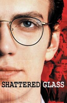 Shattered Glass – Minciuni (2003)
